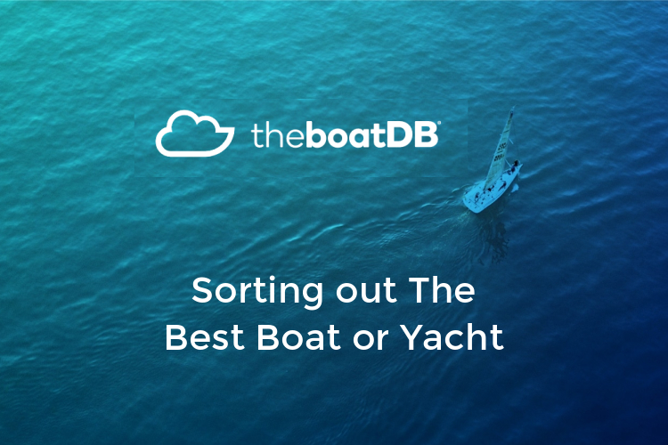 Sort Out the Best Boat or Yacht